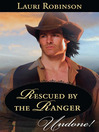 Rescued by the Ranger (eBook): Stetsons & Scandals Series, Book 2