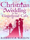 Christmas Wedding at the Gingerbread Café (eBook): Gingerbread Cafe Series, Book 3
