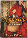 Secrets in the Regency Ballroom (eBook)