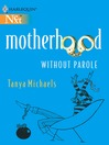 Motherhood Without Parole (eBook)