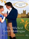 The Wicked Lord Montague (eBook): Castonbury Park, Book 1