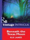 Beneath the Texas Moon (eBook): Eclipse Series, Book 17