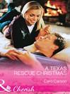 A Texas Rescue Christmas (eBook): Texas Rescue Series, Book 2