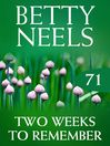 Two Weeks to Remember (eBook): Betty Neels Collection, Book 71