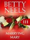 Marrying Mary (eBook): Betty Neels Collection, Book 111