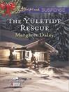 The Yuletide Rescue (eBook): Alaskan Search and Rescue Series, Book 1