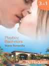 Playboy Bachelors (eBook): Remodelling the Bachelor  / Taming the Playboy / Capturing the Millionaire