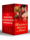 Regency Rogues & Rakes (eBook): Silk is for Seduction / Scandal Wears Satin / Vixen in Velvet / Seven Nights in a Rogue's Bed / A Rake's Midnight Kiss / What a Duke Dares