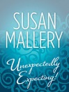 Unexpectedly Expecting! (eBook)
