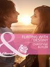 Flirting with Destiny (eBook): Welcome to Destiny Series, Book 4