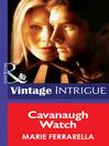 Cavanaugh Watch (eBook): Cavanaugh Justice Series, Book 11