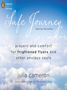 Safe Journey (MP3): Prayers and Comfort for Frightened Fliers and Other AnxiousSouls