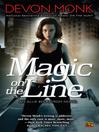 Magic on the Line (eBook): Allie Beckstrom Series, Book 7