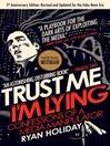Trust Me, I'm Lying (eBook): Confessions of a Media Manipulator