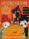 Gustav Gloom and the Cryptic Carousel (eBook): Gustav Gloom Series, Book 4