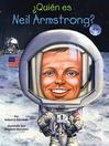 ¿Quién es Neil Armstrong? (eBook)