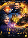 The House with a Clock In Its Walls (eBook): Lewis Barnavelt Series, Book 1