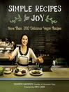 Simple Recipes for Joy (eBook): More Than 200 Delicious Vegan Recipes