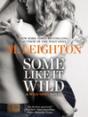 Some Like It Wild (eBook): Wild Ones Series, Book 2