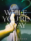 While You're Away Part II (eBook)