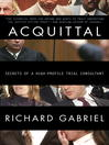 Acquittal (eBook): An Insider Reveals the Stories and Strategies Behind Today's Most Infamous Verdicts