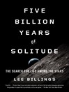 Five Billion Years of Solitude (eBook): The Search for Life Among the Stars