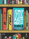 Flimsy Little Plastic Miracles (MP3): A Novel