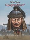 Who Was Genghis Khan? (eBook)