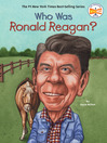 Who Was Ronald Reagan? (eBook)