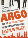 Argo (MP3): How the CIA and Hollywood Pulled Off the Most Audacious Rescue in History