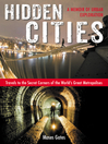 Hidden Cities (eBook): My Journey into the Secret World of Urban Exploration