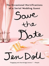 Save the Date (eBook): The Occasional Mortifications of a Serial Wedding Guest