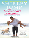 The Sweetheart Bargain (eBook): Sweetheart Sisters Series, Book 1