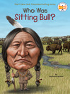 Who Was Sitting Bull? (eBook)