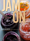 Jam On (eBook): The Craft of Canning Fruit