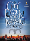 City of Dark Magic (MP3): A Novel