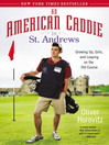 An American Caddie in St. Andrews (eBook): Growing Up, Girls, and Looping on the Old Course