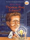 Who Was Thomas Alva Edison? (eBook)