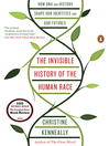 The Invisible History of the Human Race (eBook): How DNA and History Shape Our Identities and Our Futures