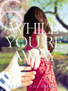 While You're Away Part VI (eBook)