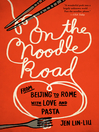 On the Noodle Road (eBook): From Beijing to Rome, with Love and Pasta