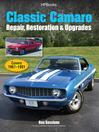 Classic Camaro HP1564 (eBook): Repair, Restoration & Upgrades