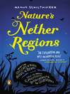 Nature's Nether Regions (eBook): What the Sex Lives of Bugs, Birds, and Beasts Tell Us AboutEvolution, Biodiversity, and Ourselves