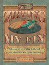 Zipping My Fly (eBook): Moments in the Life of an American Sportsman