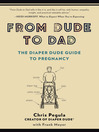 From Dude to Dad (eBook): The Diaper Dude Guide to Pregnancy