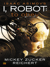 To Obey (eBook): I, Robot Series, Book 2