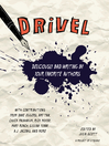 Drivel (eBook): Deliciously Bad Writing by Your Favorite Authors