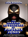 The Amazing Adventures of Phoenix Jones (eBook): And the Less Amazing Adventures of Some Other Real-Life Superheroes: An eSpecial from Riverhead Books