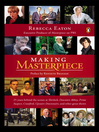 Making Masterpiece (eBook): 25 Years Behind the Scenes at Sherlock, Downton Abbey, Prime Suspect, Cranford,Upstairs Downstairs, and Other Great Shows
