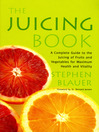 The Juicing Book (eBook): A Complete Guide to the Juicing of Fruits and Vegetables for Maximum Health